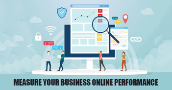 HOW TO MEASURE YOUR BUSINESS' ONLINE PERFORMANCE?