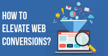 HOW TO ELEVATE WEB CONVERSIONS