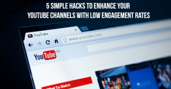 5 Simple Hacks to enhance your Youtube Channels with Low Engagement Rates
