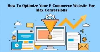 How to Optimize your eCommerce Website for Max Conversions