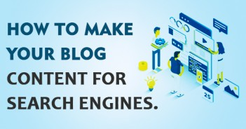 HOW TO MAKE YOUR BLOG CONTENT FOR SEARCH ENGINES