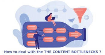 How to deal with Content Bottlenecks?