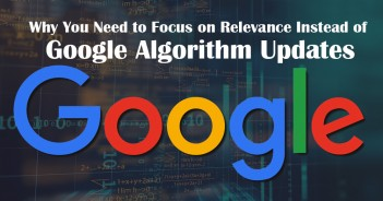 Why You Need to Focus on Relevance instead of Google Algorithm Updates