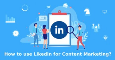 How to use LinkedIn for Content marketing?