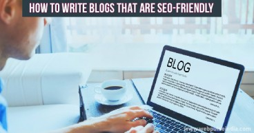 HOW TO WRITE BLOGS THAT ARE SEO FRIENDLY