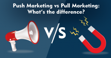 Push Marketing vs Pull Marketing: What's the Difference?