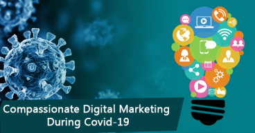 TIPS FOR STAYING COMPASSIONATE IN MARKETING DURING COVID-19
