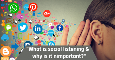 WHAT IS SOCIAL LISTENING & WHY IS IT IMPORTANT?