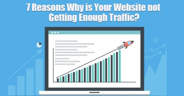7 Reasons Why is Your Website not Getting Enough Traffic?