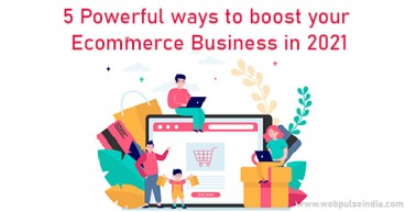 5 Powerful Ways to Boost your eCommerce Business in 2021