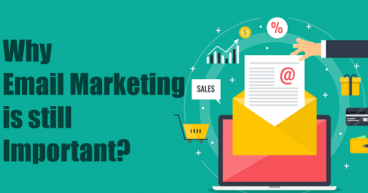 WHY EMAIL MARKETING IS STILL IMPORTANT…?