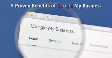 5 Proven Benefits of Google My Business