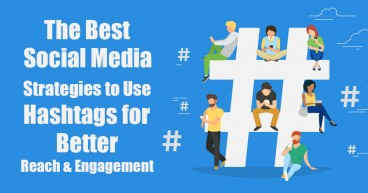 The Best Social Media Strategies to Use Hashtags for Better Reach & Engagement