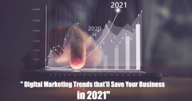 Digital Marketing Trends that'll Save Your Business in 2021