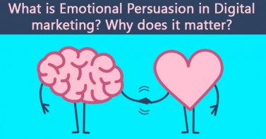 What is Emotional Persuasion in Digital marketing? Why does it matter?