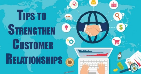Tips to Strengthen Relationships With Customers in Post Lockdown Period