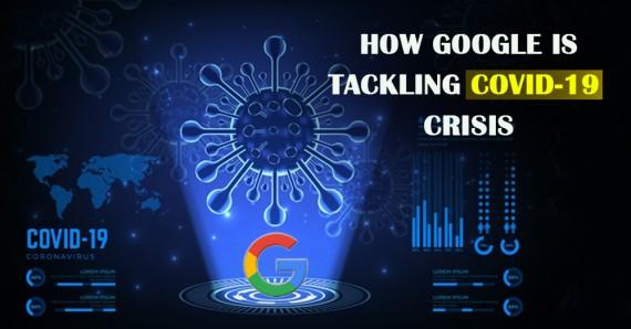 How Google is tackling COVID-19 crisis