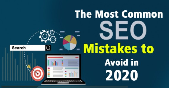 The Most Common SEO Mistakes to Avoid in 2020