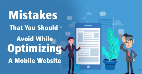 Mistakes That You Should Avoid While Optimizing A Mobile Website