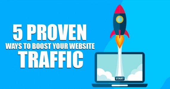 5 Proven Ways To Boost Your Website Traffic