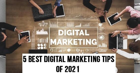 5 Best Digital Marketing Tips of 2021