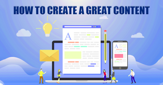 How to Create a Great Content