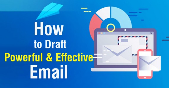 How to Draft Powerful and Effective Email