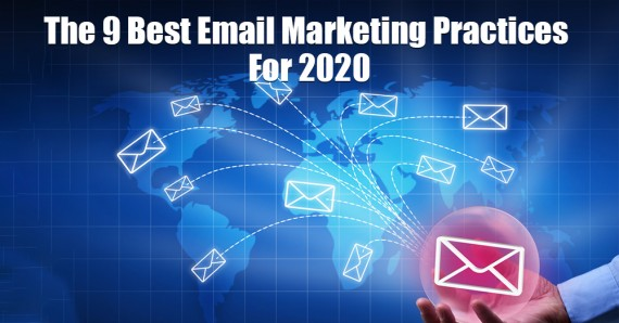 The 9 Best Email Marketing Practices For 2020