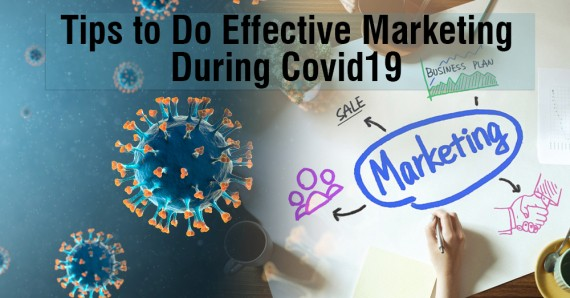 Tips to Do Effective Marketing During Covid-19