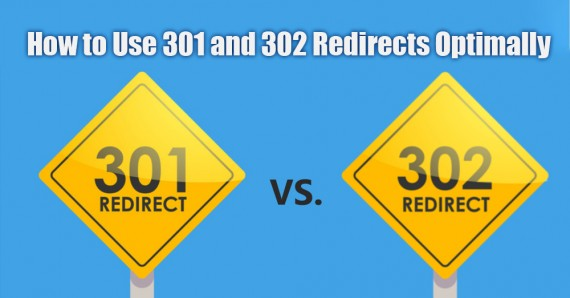 How to Use 301 and 302 Redirects Optimally