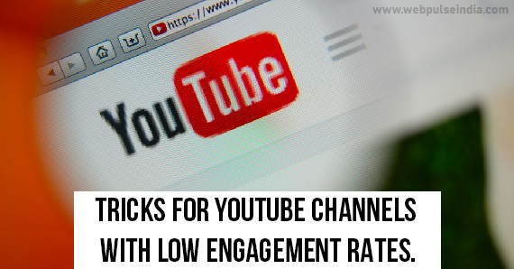 Tricks for Youtube Channels with Low Engagement Rates
