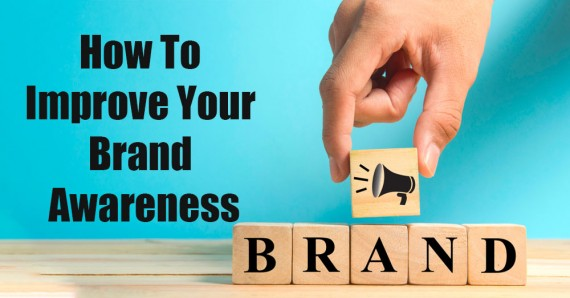 How to Improve Your Brand Awareness?
